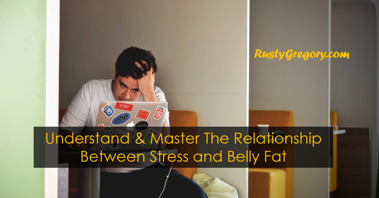 Belly Fat and Stress: Understand and Master the Relationship